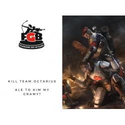Kill Team Octarius - Ale to kim my gramy?