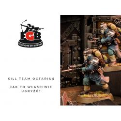 Kill Team Octarius - Jak to właściwie ugryźć